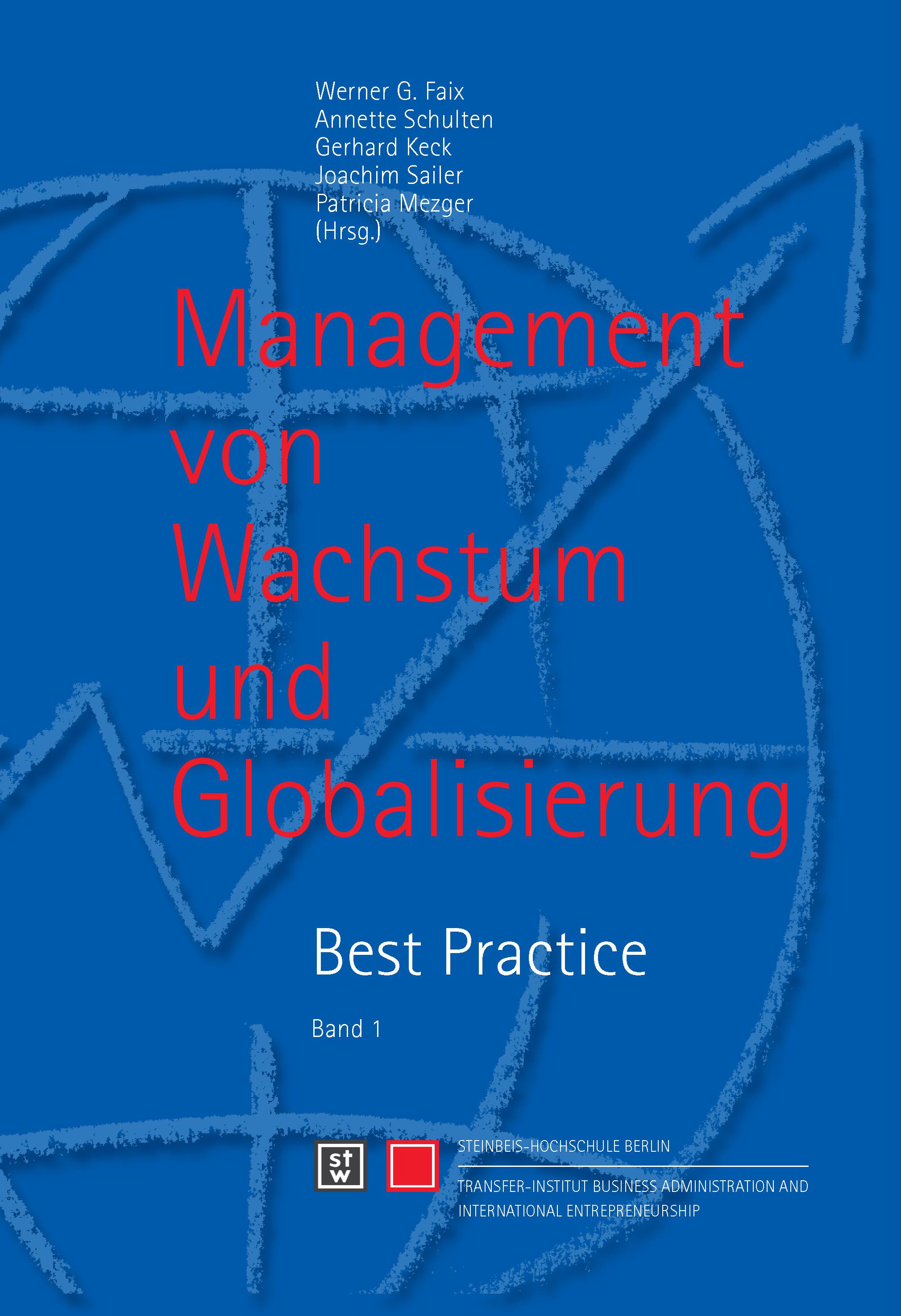 Management von Wachstum und Globalisierung. Best Practice. Band 1