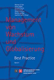 Management von Wachstum und Globalisierung. Best Practice. Band 4