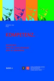 Kompetenz. Festschrift Prof. Dr. John Erpenbeck zum 70. Geburtstag. Band 4.